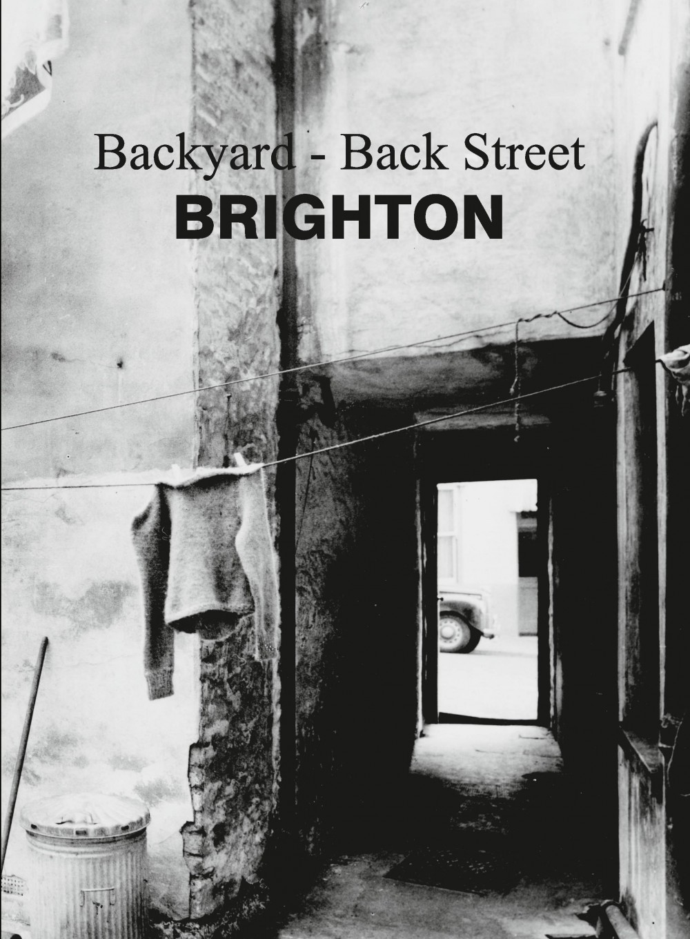 Backyard/ Back Street Brighton together in one volume